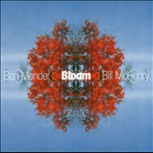Ben Monder/Bill McHenry: Bloom