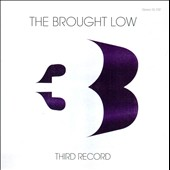 The Brought Low: Third Record *