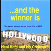 Neal Hefti & His Orchestra: ...And The Winner Is: The Award Winning Songs From 1934 To 1957