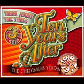 Ten Years After: Think About the Times: The Chrysalis Years 1969-1972