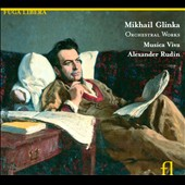 Mikhail Glinka: Orchestral Works