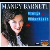 Mandy Barnett: Winter Wonderland [Digipak]