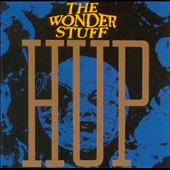 The Wonder Stuff: Hup!
