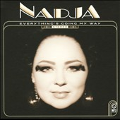 Nadja: Everything's Going My Way [Digipak]