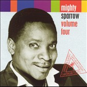 Mighty Sparrow: Volume Four