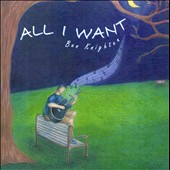 Ben Knighten: All I Want