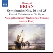 Brian: Symphonies No 20 & 25 / Penny, National Symphony Orchestra Of Ukraine