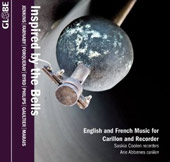 Inspired By Bells: English & French Music for Carillon & Recorder