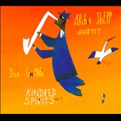 Archie Shepp/Archie Shepp Quartet/Dar Gnawa: Kindred Spirits [Digipak]
