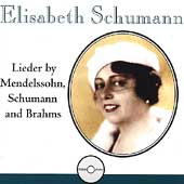 Elisabeth Schumann - Lieder by Mendelssohn, Schumann, Brahms