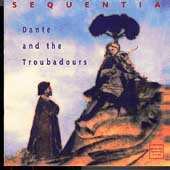 Dante and the Troubadours / Sequentia