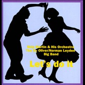 Skip Martin Orchestra (Sax)/Norman Leyden Big Band/Sy Oliver: Let's Do It