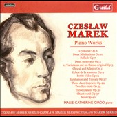 Czeslaw Marek: Piano Works / Marie-Catherine Girod, piano