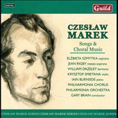 Czeslaw Marek: Songs & Choral Music / Szmytka, Rigby, Dazeley, Smietana, Burnside