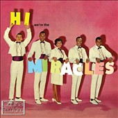 The Miracles/Smokey Robinson & the Miracles: Hi, We're the Miracles