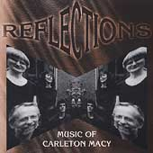 Reflections - Music of Carleton Macy