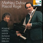 Poulenc, Martin, Widor, Dutilleux, Sancan, Debussy - Works for flute & piano / Mathieu Dufour, flute; Pascal Rog&eacute;, piano