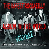 Various Artists: The Rarest Rockabilly Album in the World, Vol. 2