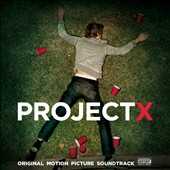 Original Soundtrack: Project X [Original Motion Picture Soundtrack]