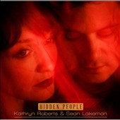 Sean Lakeman/Kathryn Roberts: Hidden People