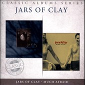 Jars of Clay: Classic Albums Series: Jars of Clay/Much Afraid