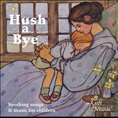 Hush a Bye: Music for Children - gentle lullabies and quiet music