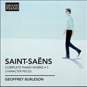 Saint-Sa&#235;ns: Complete Piano Works, Vol. 3 - 6 Bagatelles, Op. 3; Album, Op. 72; Rhapsodie d'Auvergne / Geoffrey Burleson, piano