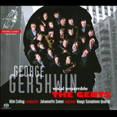 George Gershwin / The Gents vocal ensemble; Johannette Zomer, soprano; Haags Saxophone Quartet