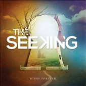 The Seeking: Yours Forever