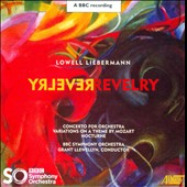 Lowell Liebermann: Revelry / Grant Llewellyn, BBC Symphony Orchestra