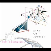 Kurt Rosenwinkel (Guitar): Star of Jupiter [Digipak] *