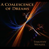 Timothy Wenzel: A  Coalescence of Dreams