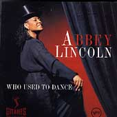 Abbey Lincoln: Who Used to Dance