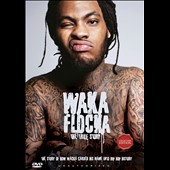 Waka Flocka Flame: The  True Story