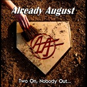 Already August: Two On, Nobody Out...