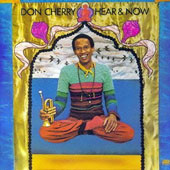Don Cherry (Trumpet): Hear & Now [Limited Edition] [Remastered]