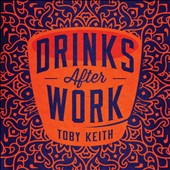 Toby Keith: Drinks After Work 6 Pack