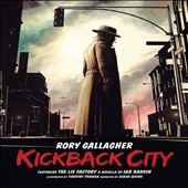 Rory Gallagher: Kickback City [Deluxe Edition]