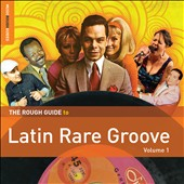 Various Artists: The Rough Guide to Latin Rare Groove, Vol. 1 [Slipcase]