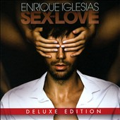 Enrique Iglesias: Sex and Love [Bonus Tracks]