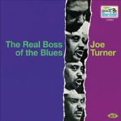 Big Joe Turner: The  Real Boss of the Blues