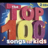 Various Artists: The Top 100 Songs For Kids [Digipak]