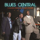 Daddy Mack Blues Band: Blues Central [Digipak]