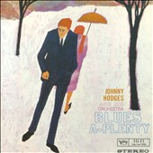Johnny Hodges/Johnny Hodges & His Orchestra: Blues A-Plenty