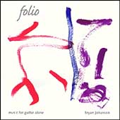 Folio - Music for Guitar / Bryan Johanson