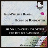 Jean-Philippe Rameau: The Six Concerts for Sextet; Bodin de Boismortier: First Suite for Harpsichord / Mireille Lagacé, harpsichord