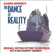 Adan Jodorowsky: The Dance of Reality [Original Motion Picture Soundtrack]