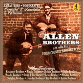 The Allen Brothers/Allen Brothers: The Allen Brothers & Other Country Brother Acts [Box]