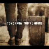 The Pine Hill Project: Tomorrow You're Going [Digipak]