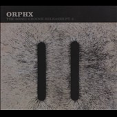 Orphx: The  Sonic Groove Releases, Pt. 2 [Digipak] *
